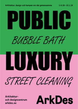 Public Luxury – Bubble bath & Street cleaning