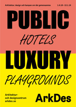 Public Luxury – Hotels & Playgrounds